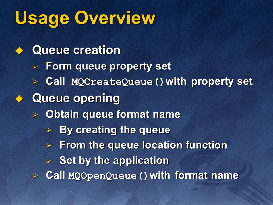 Usage Overview Queue creation Queue opening Form queue property set