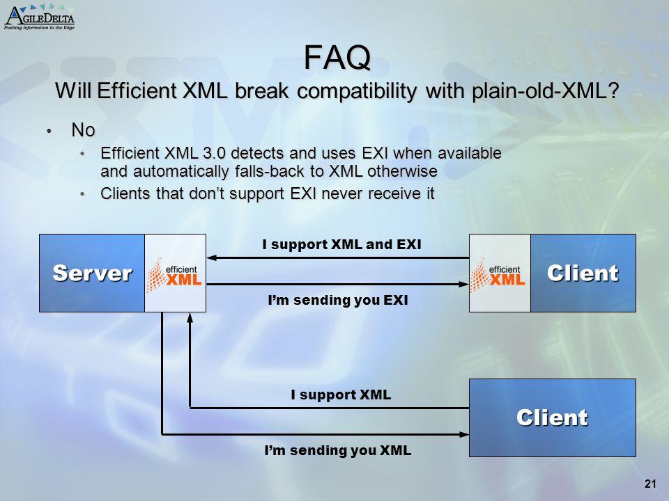 FAQ Will Efficient XML break compatibility with plain-old-XML