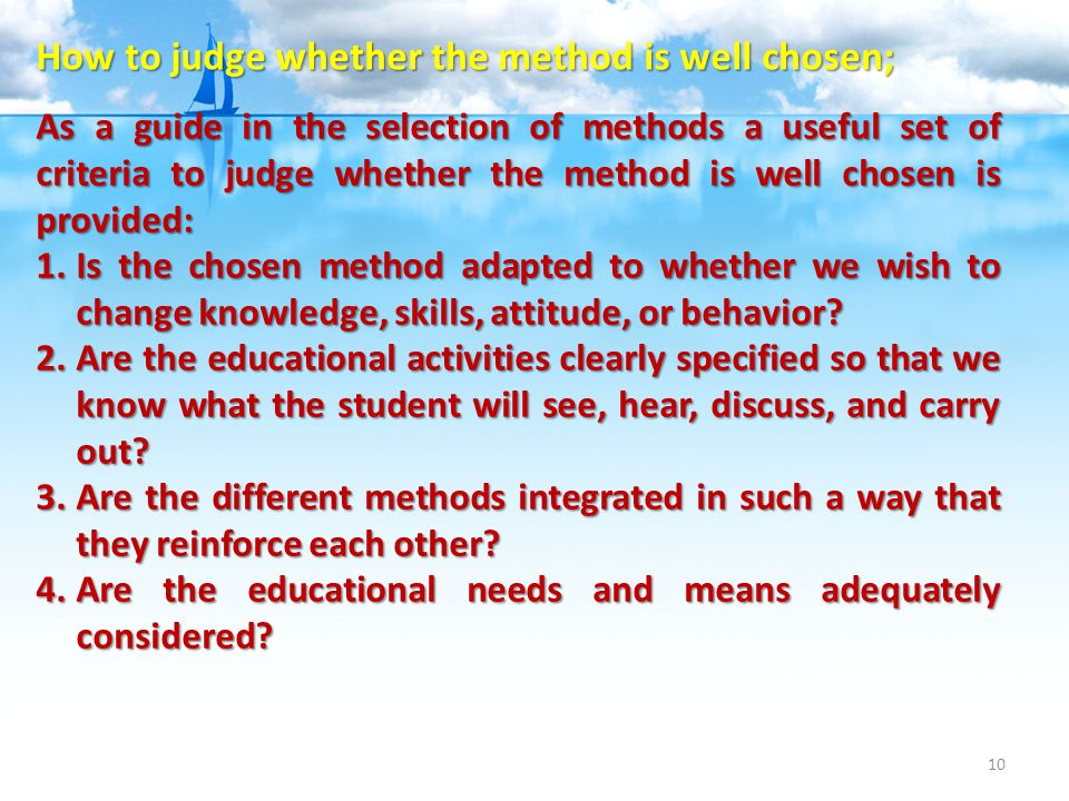 How to judge whether the method is well chosen;