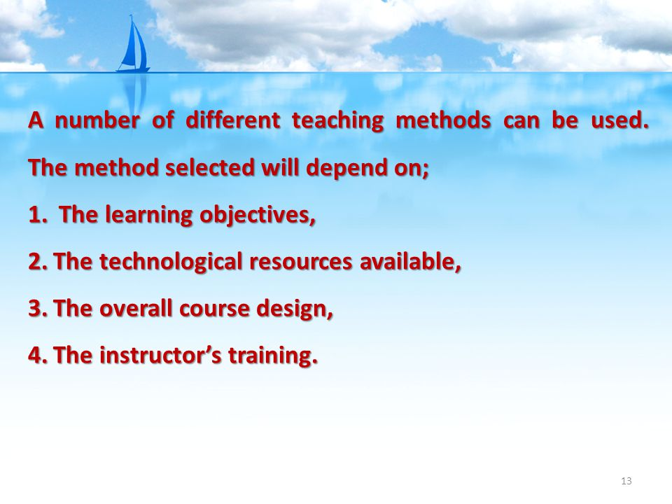 A number of different teaching methods can be used