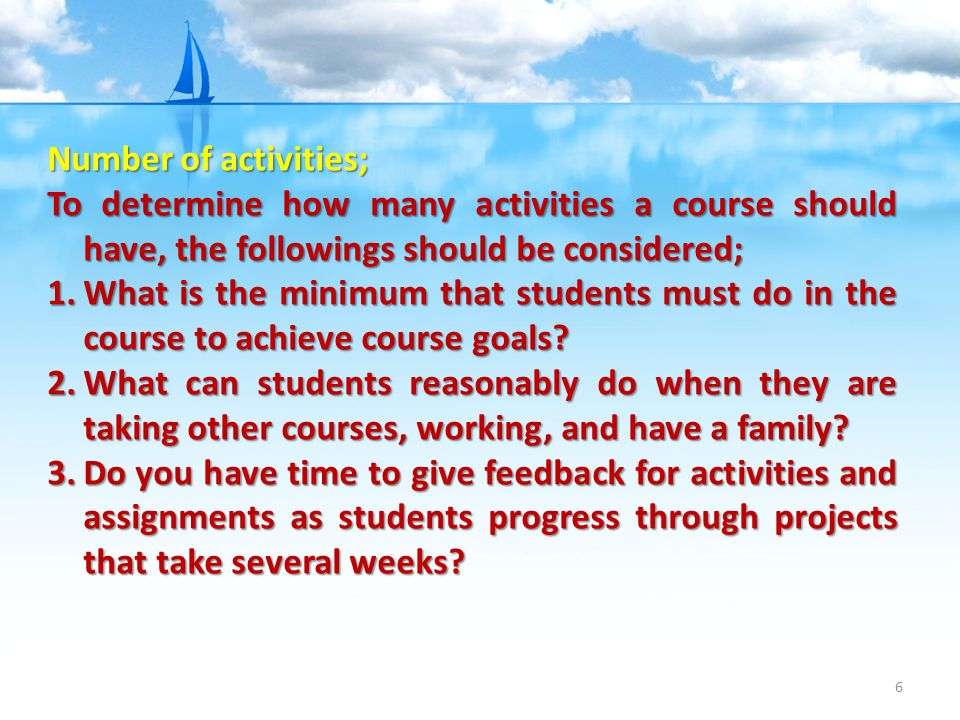 Number of activities; To determine how many activities a course should have, the followings should be considered;