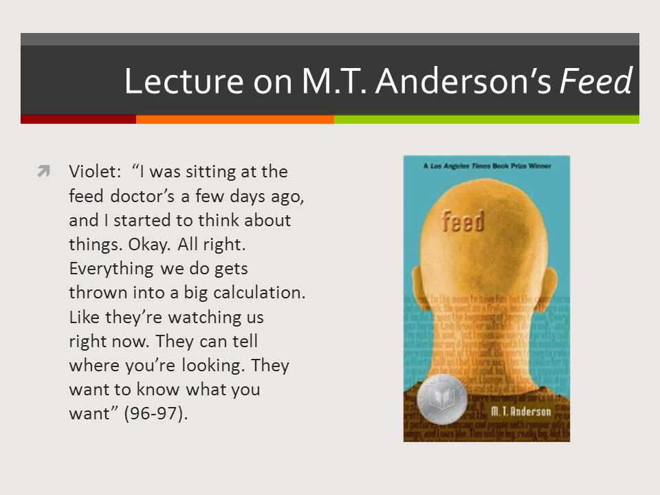 feed mt anderson theme A study guide for m t anderson's feed cengage learning gale paperback $795 prime landscape with invisible hand mt anderson 43 out of 5 stars 22.