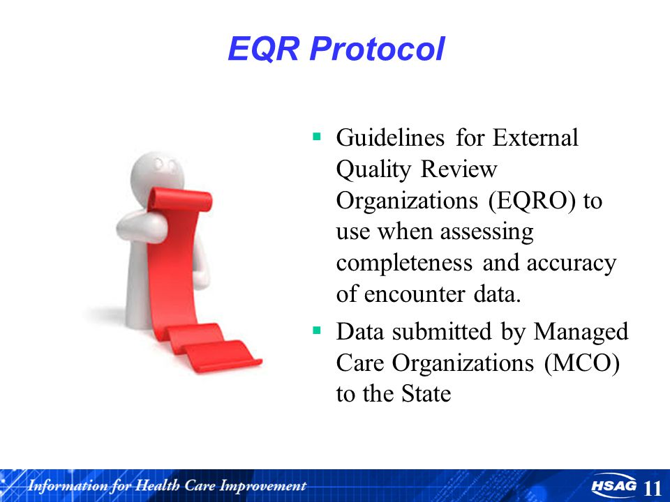 EQR Protocol Guidelines for External Quality Review Organizations (EQRO) to use when assessing completeness and accuracy of encounter data.