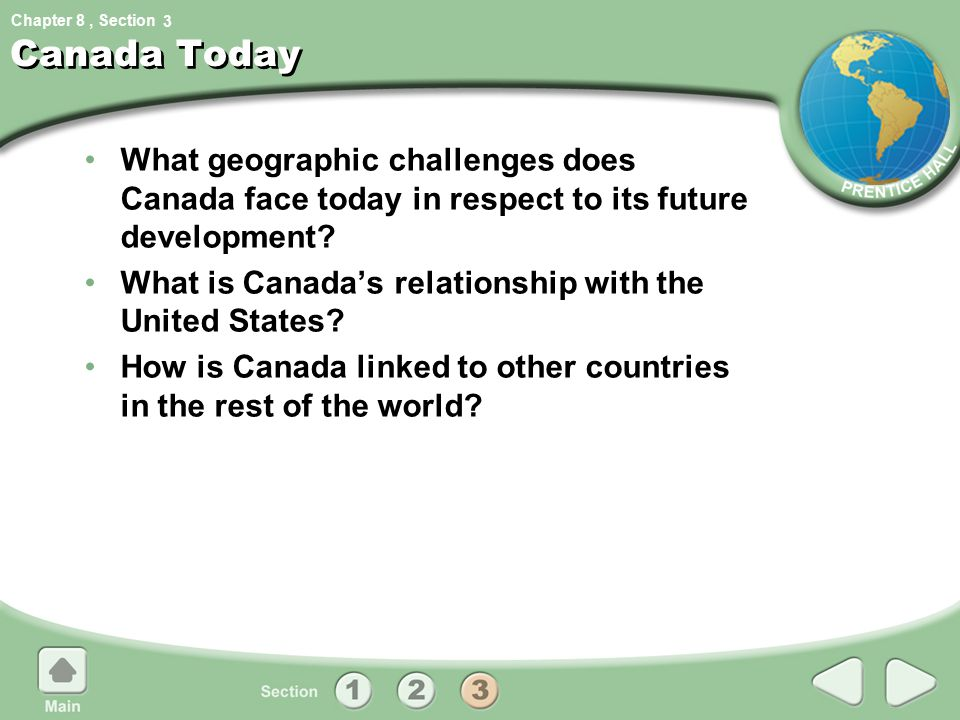 3 Canada Today. What geographic challenges does Canada face today in respect to its future development