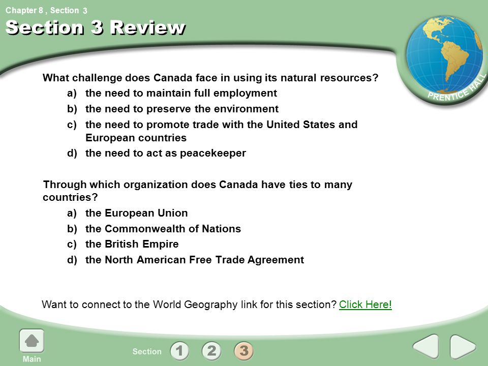 3 Section 3 Review. What challenge does Canada face in using its natural resources a) the need to maintain full employment.