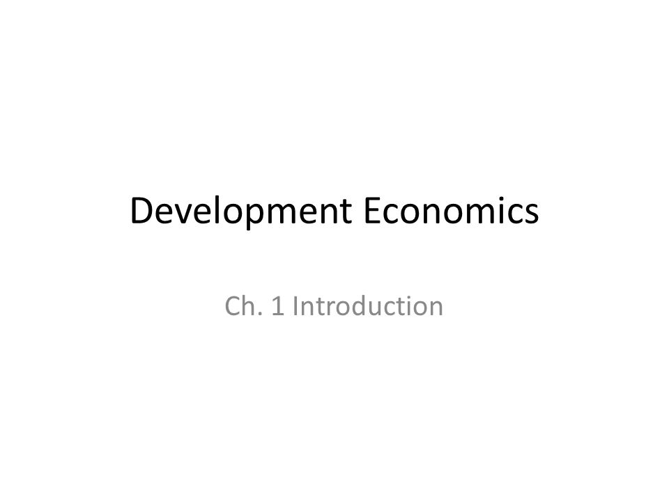 introduction to the economics of development College of nsm research page chapter notes for todaro and smith chapter 1 introduction - growth & development.
