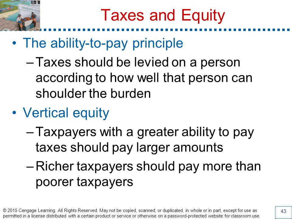 Taxes and Equity The ability-to-pay principle Vertical equity