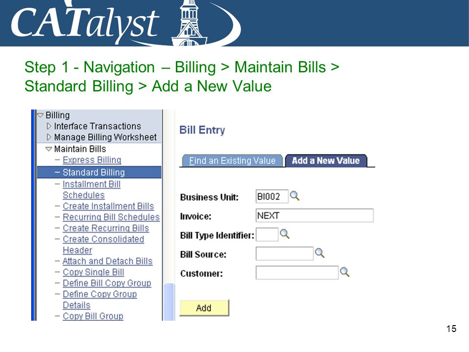 Step 1 - Navigation – Billing > Maintain Bills > Standard Billing > Add a New Value