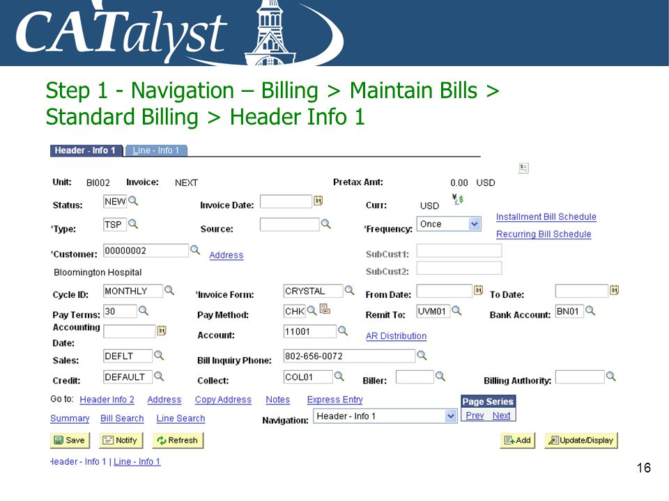 Step 1 - Navigation – Billing > Maintain Bills > Standard Billing > Header Info 1