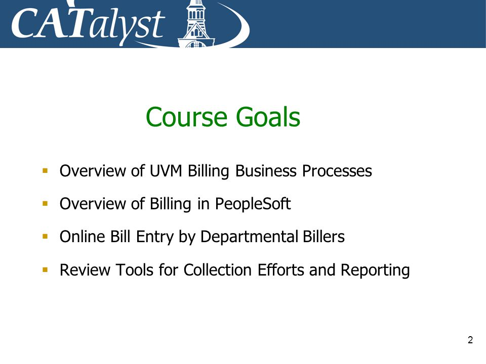 Course Goals Overview of UVM Billing Business Processes