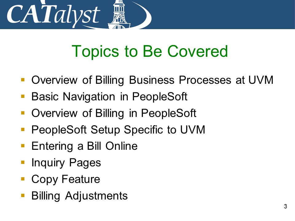 Topics to Be Covered Overview of Billing Business Processes at UVM