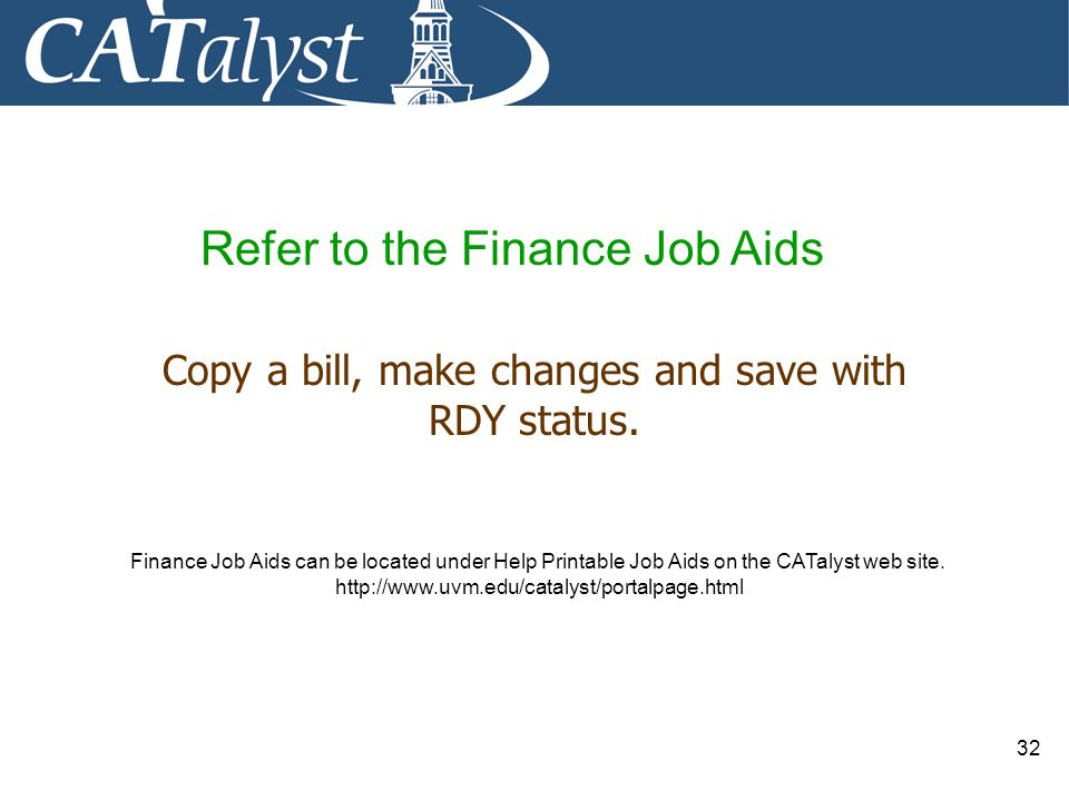 Refer to the Finance Job Aids