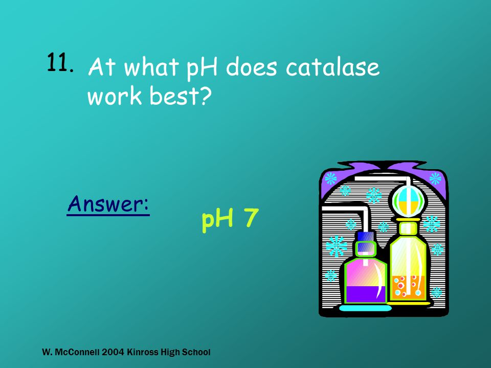 At what pH does catalase work best