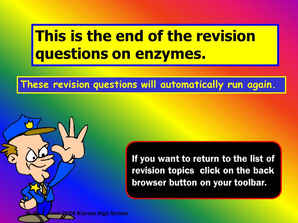 This is the end of the revision questions on enzymes.