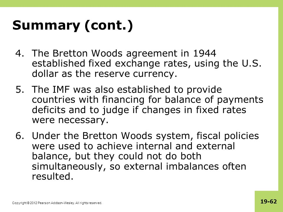 the bretton woods agreement and the The bretton woods agreement resulted in a sort of restructuring of the western  world's monetary system upon implementation, it established the us dollar and .
