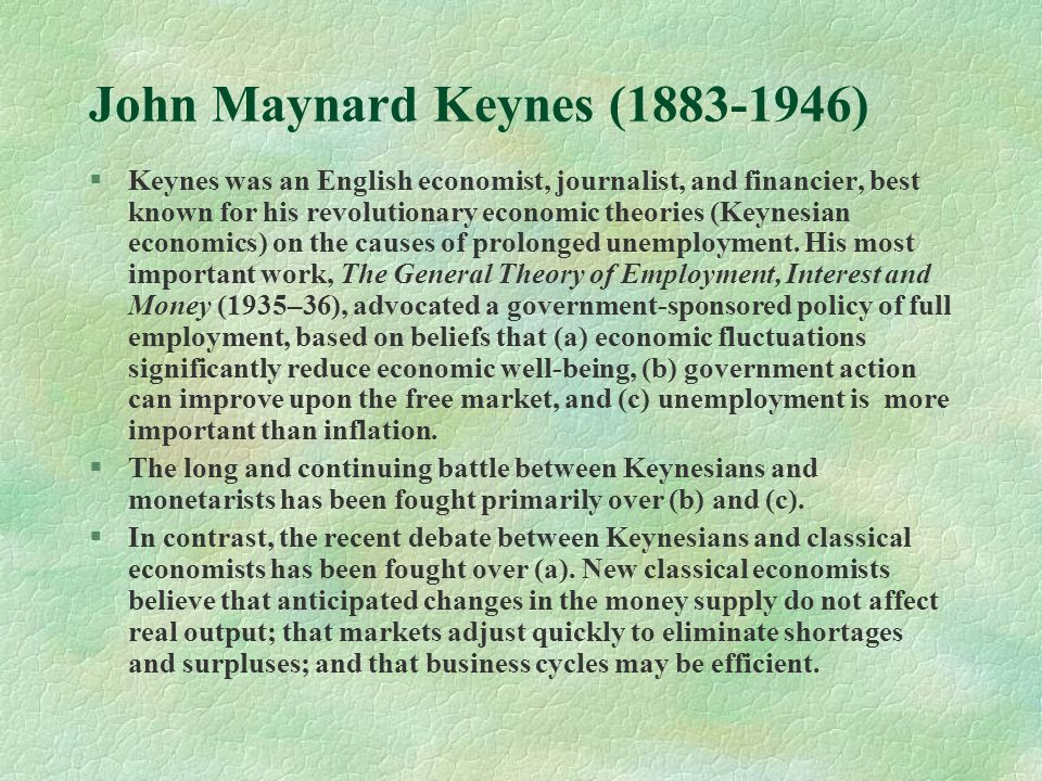 keynesian economics a continuing process Classical theorist were rooted in the concept of laissez faire market which requires little to no government intervention and allows individuals to make decisions, unlike keynesian economics, where the public and government is heavily involvement in the decision making process in regards to economics.