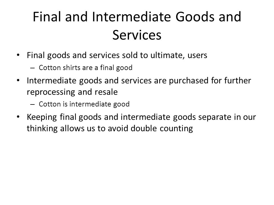 Final and Intermediate Goods and Services