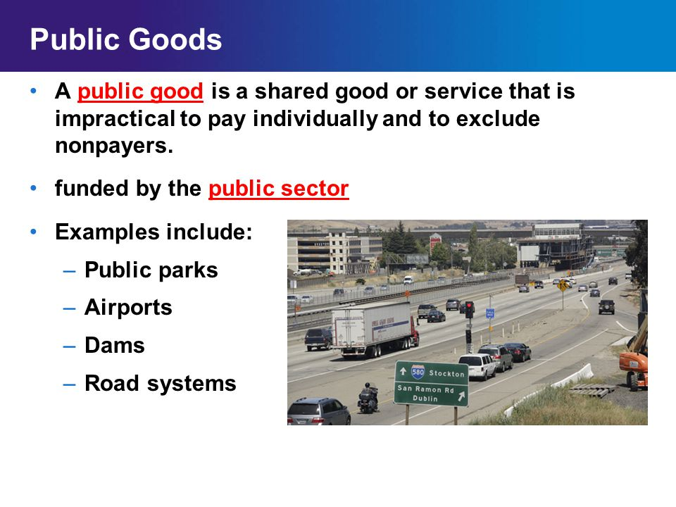 Public Goods A public good is a shared good or service that is impractical to pay individually and to exclude nonpayers.