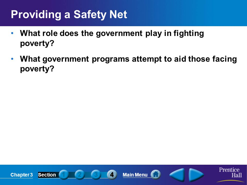 Providing a Safety Net What role does the government play in fighting poverty.