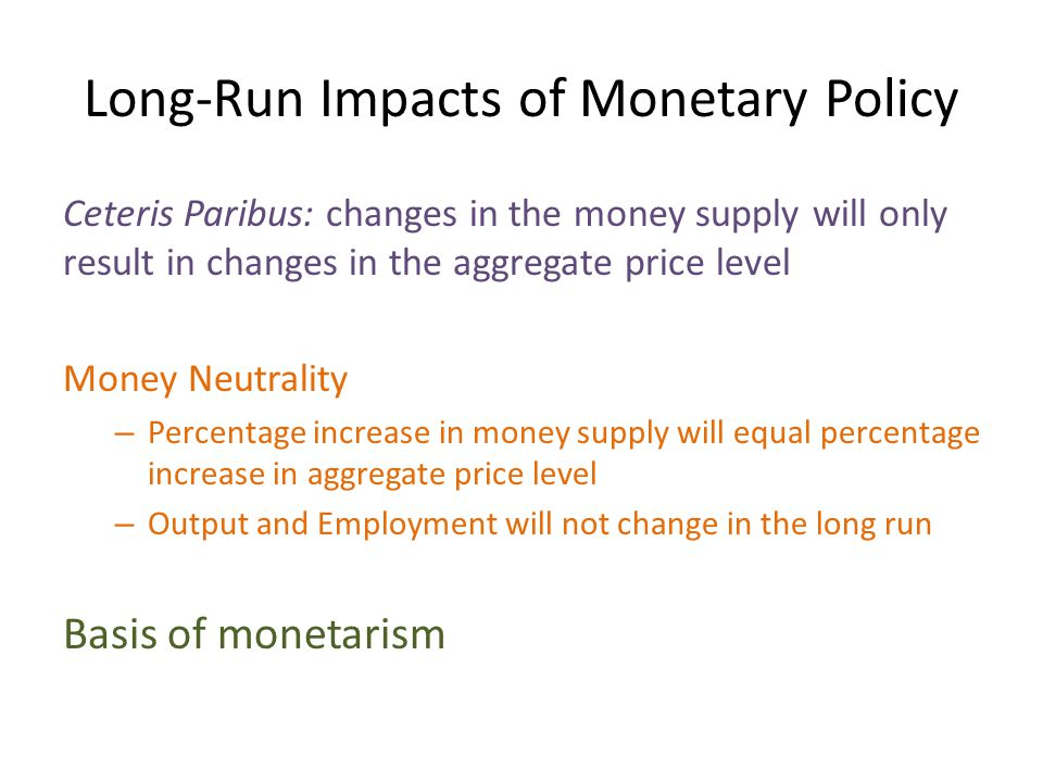 Long-Run Impacts of Monetary Policy
