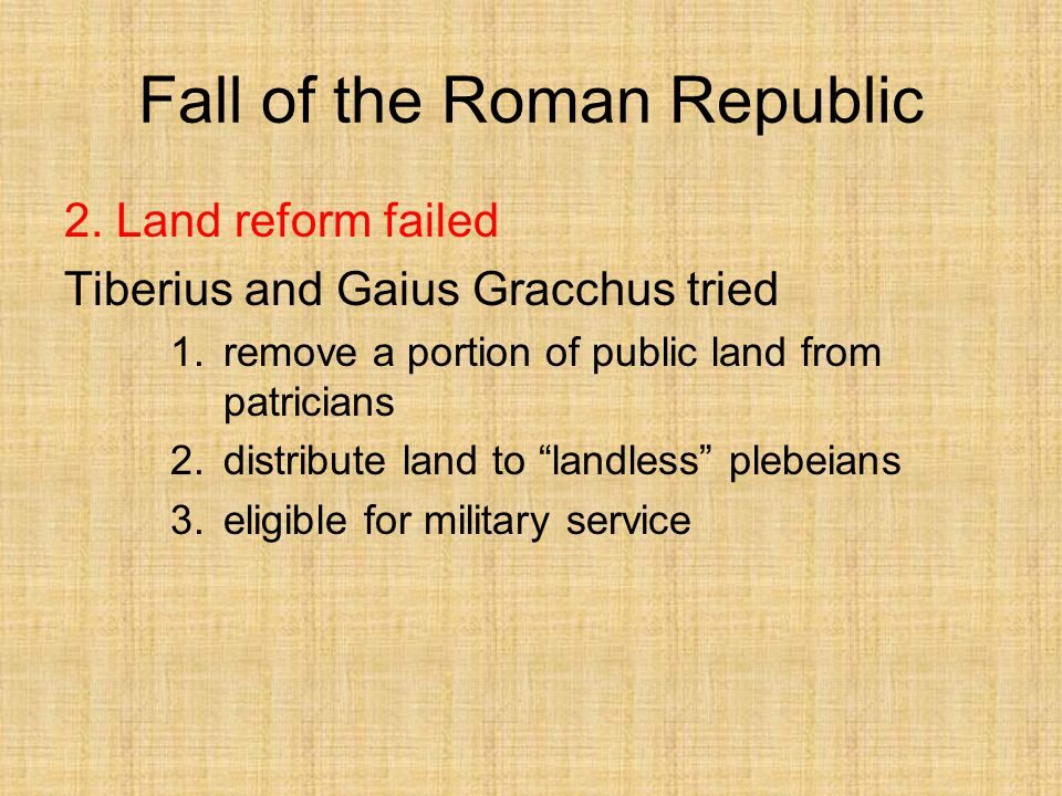 fall of roman republic Furthermore, the greco-roman tradition refers as much to classical and  hellenistic greece as it does the days of the roman republic and the empire.