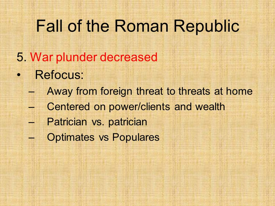 essay fall republic roman Long before julius caesar became dictator (from 47-44 bce) and was subsequently murdered, the roman republic had entered a state of rapid decline.