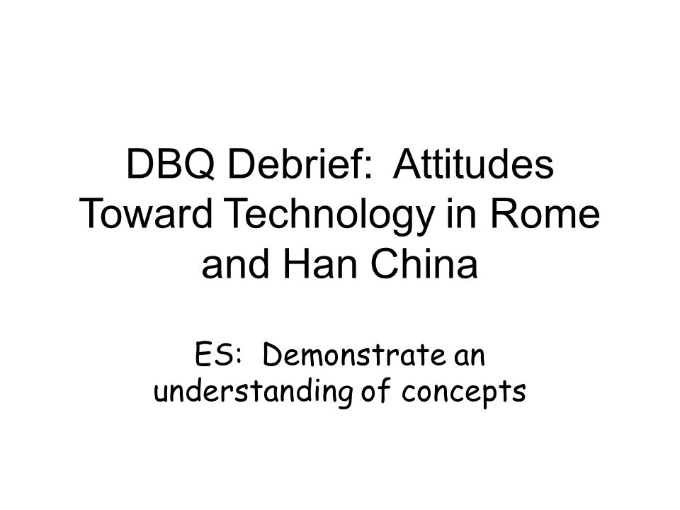 The han and roman attitudes towards technology dbq