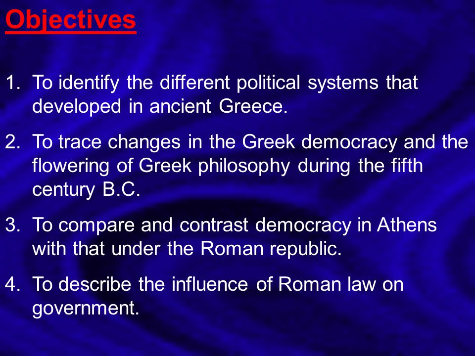 Objectives To identify the different political systems that developed in ancient Greece.