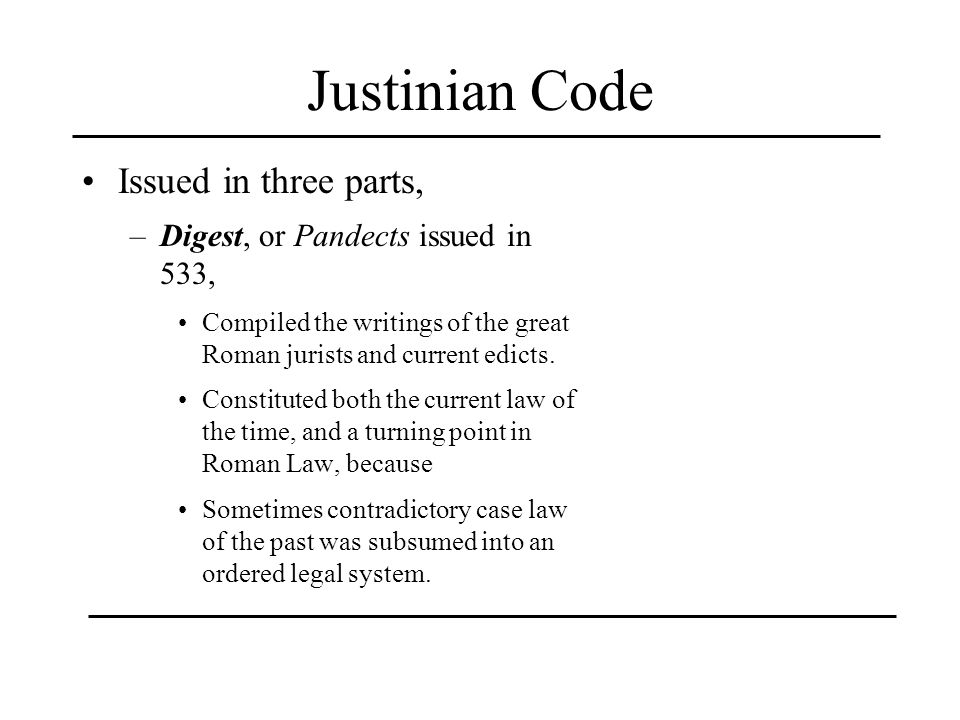 Justinian Code Issued in three parts,