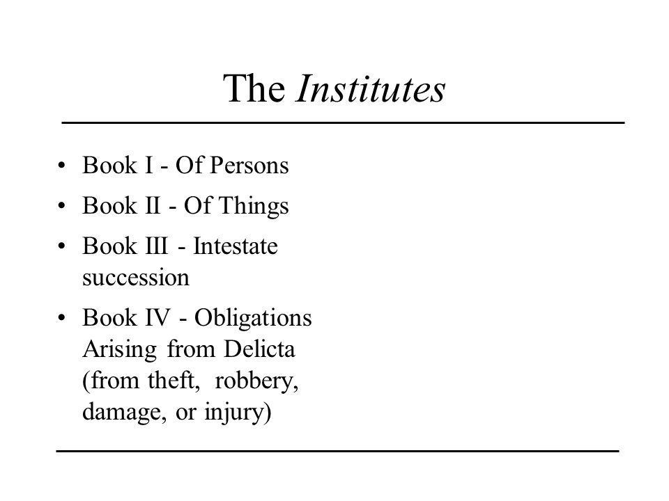 The Institutes Book I - Of Persons Book II - Of Things