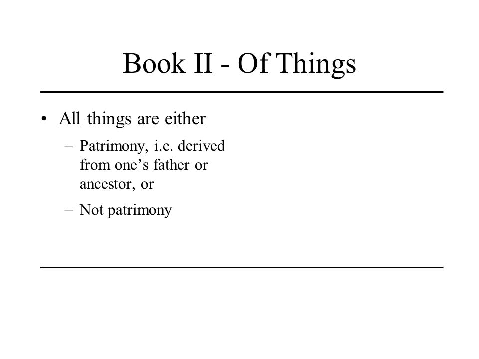 Book II - Of Things All things are either
