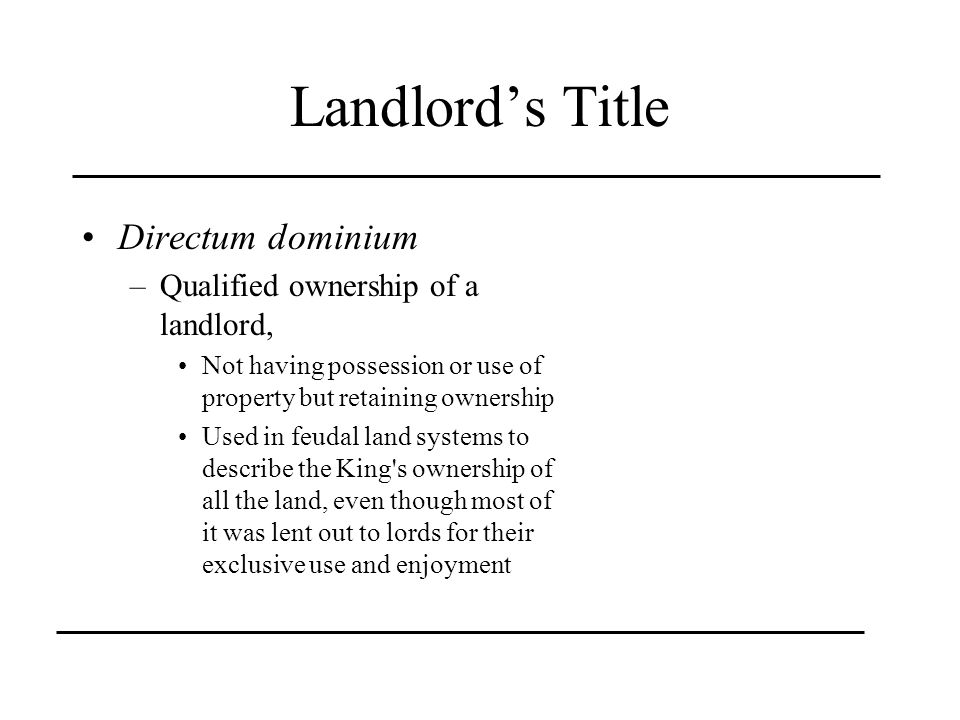 Landlord's Title Directum dominium Qualified ownership of a landlord,