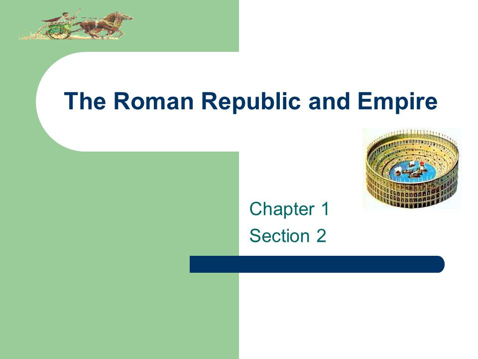 The Roman Republic and Empire