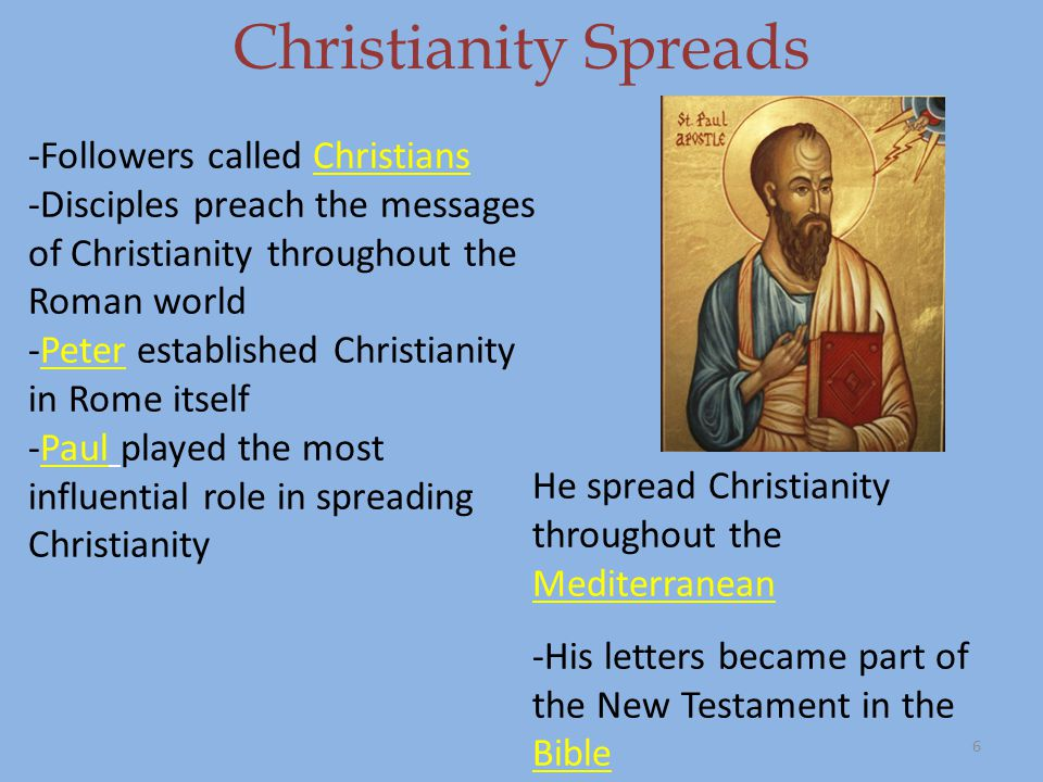 Christianity Spreads -Followers called Christians