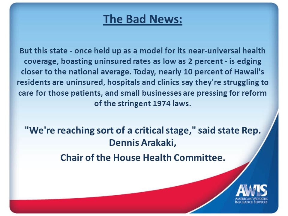 Chair of the House Health Committee.