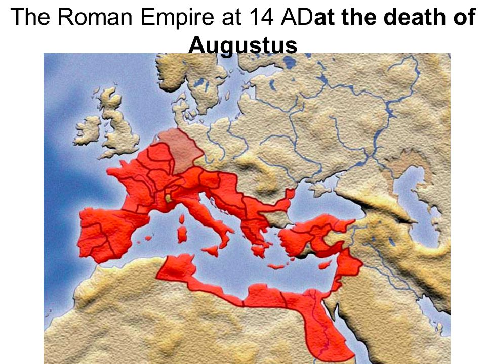 The Roman Empire at 14 ADat the death of Augustus