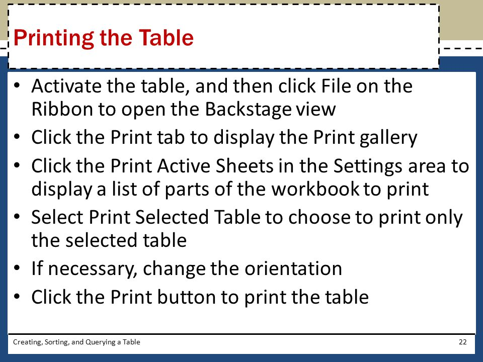 Printing the Table Activate the table, and then click File on the Ribbon to open the Backstage view.
