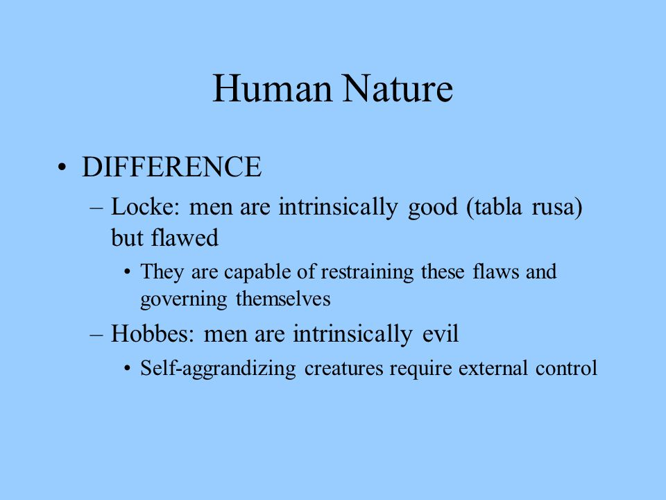 a discussion on hobbes and lockes views on human nature With some comparative examples from gulliver's travels and study the theories of  thomas hobbes and john locke on individualism and human nature.