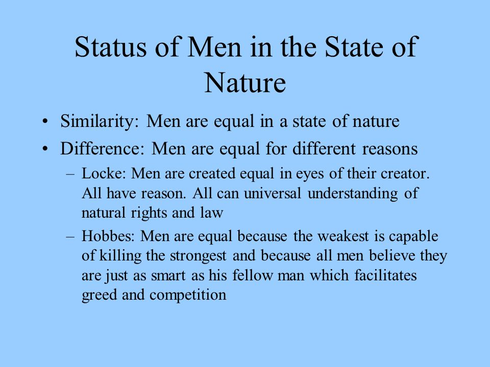hobbes v state of nature essay Hobbes argues that the state of nature of man is rules of reason contrary to  human instincts these laws of nature must be enforced by some coercive power,  if.