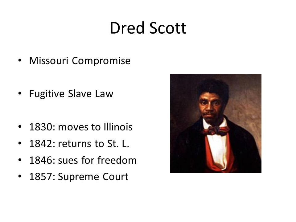dred scott battle against slavery Facts about the dred scott decision, one of the causes of the american civil war dred scott decision summary: the final vote was 7-2 against scott.