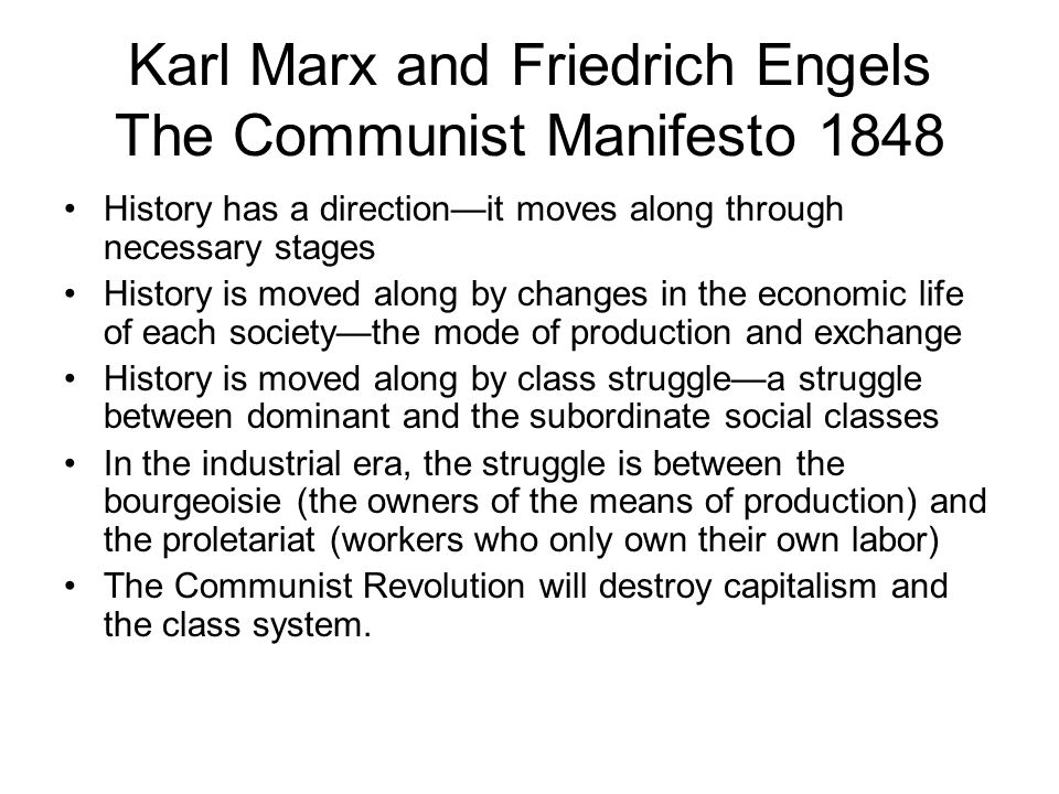 the history and meaning of marx and engels communist manifesto From the publication of the manifesto, the case for socialism was given a scientific basis, moving from a set of ideas about a new society to a theory which had the force of history behind it marx and engels demonstrated that capitalism was itself a necessary and definite stage of class society, but only a stage capitalism.