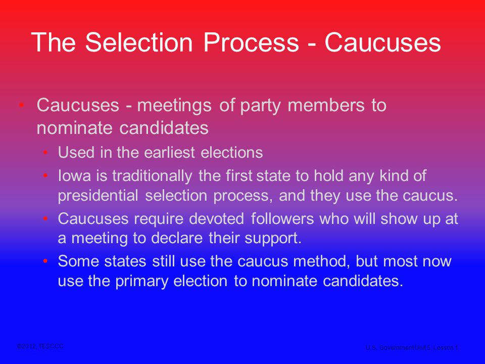 The Selection Process - Caucuses