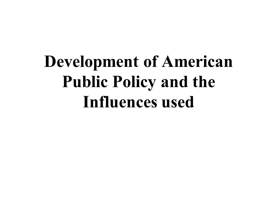 public policy influences Public policy is the principled guide to action taken by the administrative  executive branches of  the public problems that influence public policy making  can be of economic, social, or political nature each system is influenced by  different.