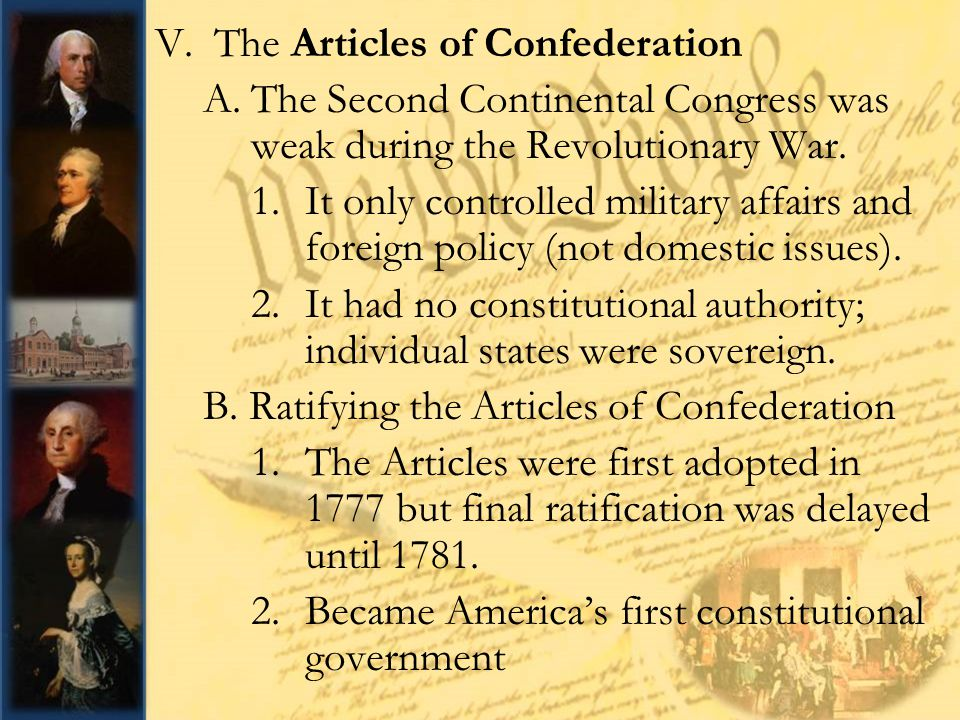 a history of the articles of confederation in the american continental congress The paper money issued by the continental congress was known as continentals  his actions went beyond the limited powers granted to the national government by the articles of.
