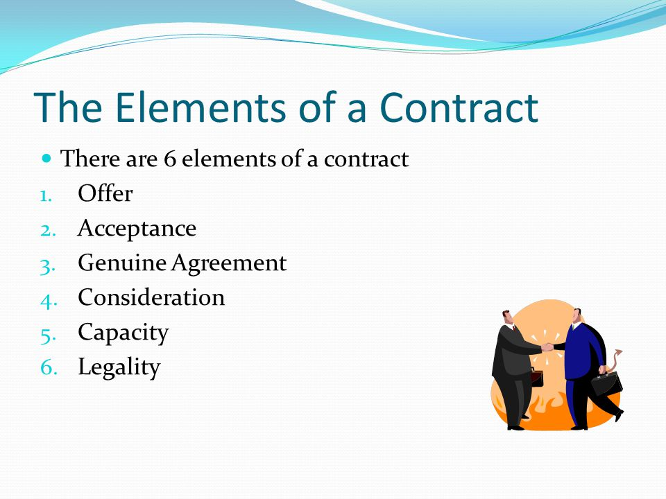 the elements of a contract Essential elements of a valid contract the following are the essential elements of a valid contract 1 offer and acceptance basically, a contract unfolds when an offer by one party is accepted by the other party .