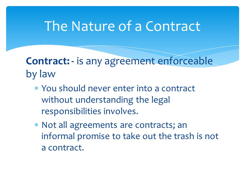 an agreement not enforceable by law