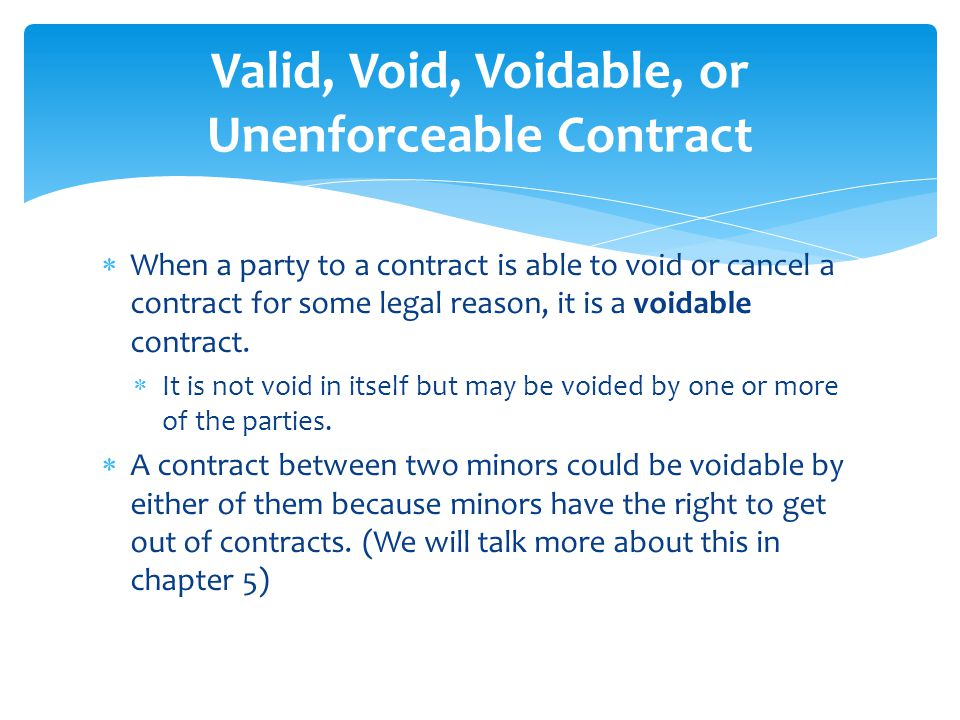 real case of void and voidable contracts The contract may be considered void or voidable the process of ratification examples of voidable contracts include contracts real estate contract.