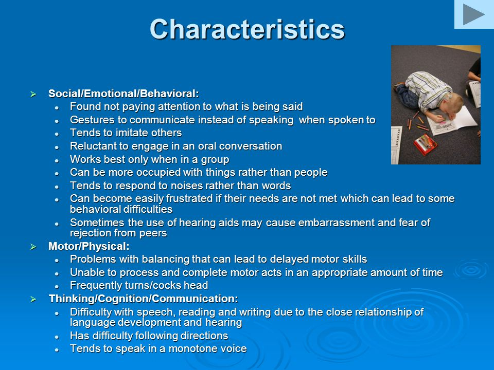 Characteristics Social/Emotional/Behavioral: