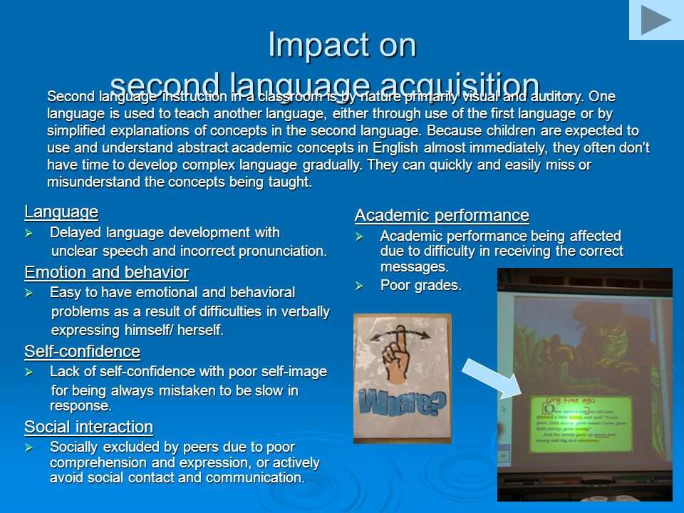 Impact on second language acquisition…