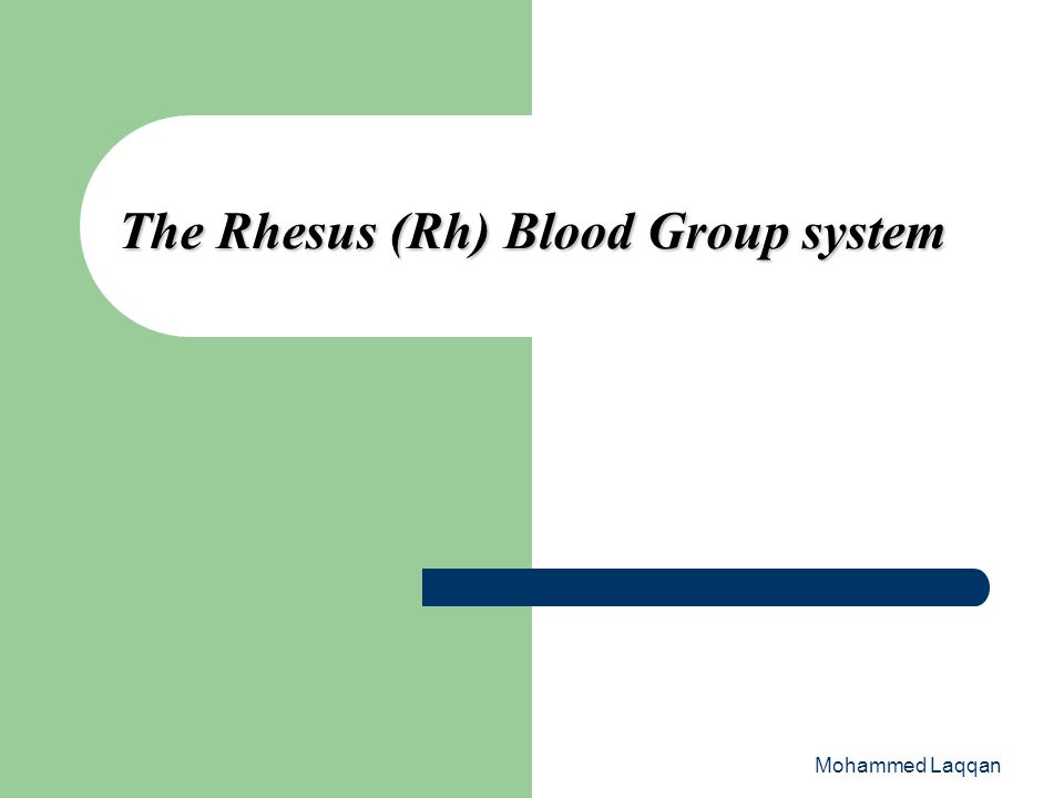 The Rhesus (Rh) Blood Group system